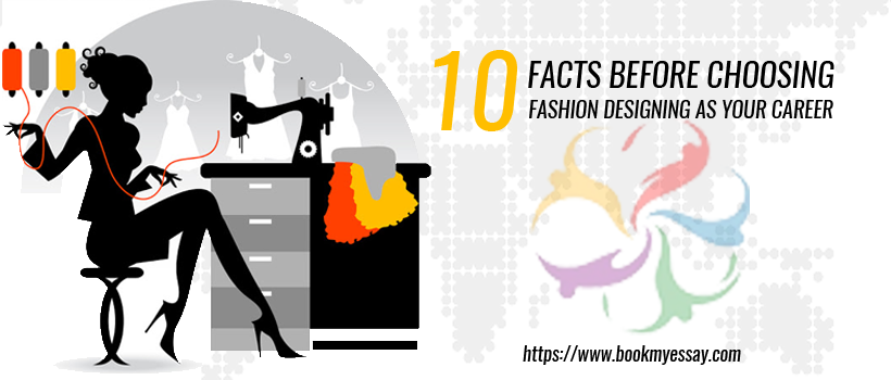 Facts You Need To Know Before Opting Fashion Designing As A Career
