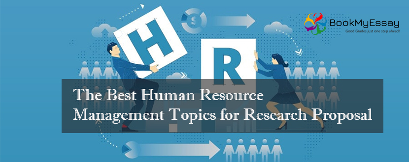 The Best Human Resource Management Topics For Research Proposal
