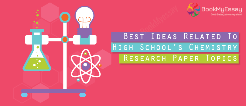 best ideas related to high schools chemistry research paper topics
