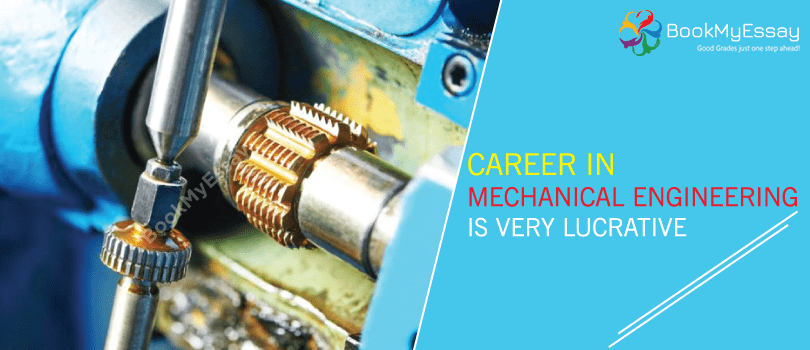 Career in Mechanical Engineering is Very Lucrative: You Need
