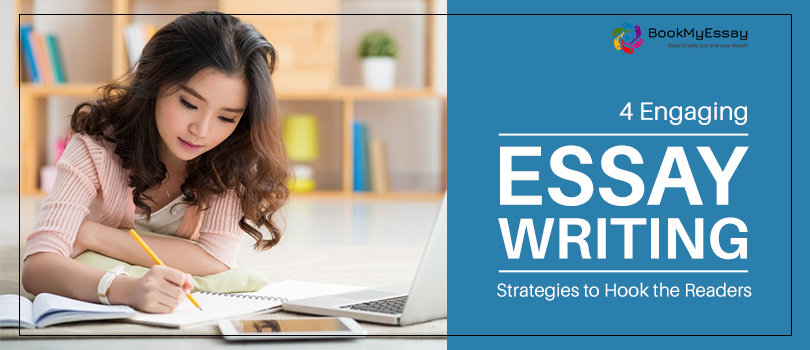 4 Engaging Essay Writing Strategies to Hook the Readers